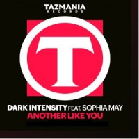 Another One Like You –  Dark Intensity Ft Sophia May
