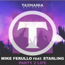 "Mike Ferullo ft Starling – ""Party 2 Life"""